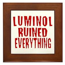 Luminol Ruined Everything Framed Tile