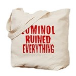 Luminol Ruined Everything Tote Bag