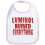 Luminol Ruined Everything Bib