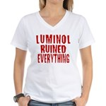 Luminol Ruined Everything Women's V-Neck T-Shirt