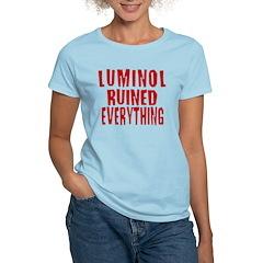 Luminol Ruined Everything T-Shirt