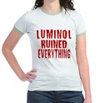Luminol Ruined Everything Jr. Ringer T-Shirt
