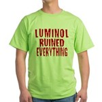 Luminol Ruined Everything Green T-Shirt