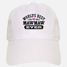 World's Best MawMaw Ever Baseball Baseball Cap