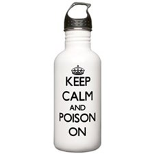 Keep Calm and Poison O Water Bottle