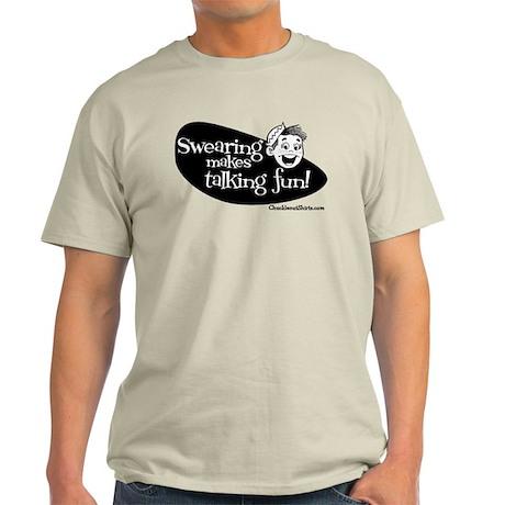 Swearing Makes Talking Fun Light T-Shirt