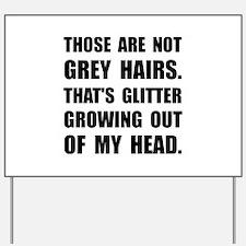 Grey Hairs Glitter Yard Sign