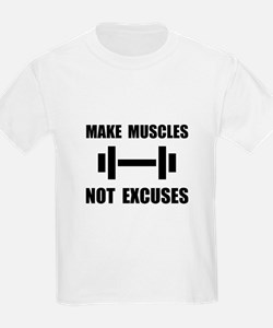 Make Muscles Not Excuses T-Shirt