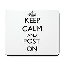 Keep Calm and Post ON Mousepad