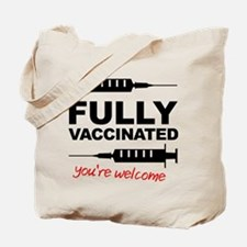 Fully Vaccinated You're Welcome Tote Bag