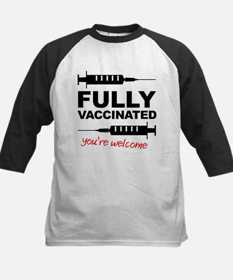 Fully Vaccinated You're Welcome Baseball Jersey