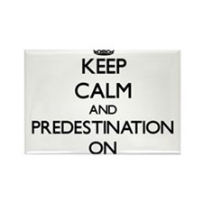 Keep Calm and Predestination ON Magnets