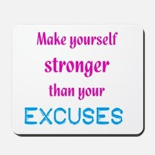 Stronger Than Excuses Mousepad