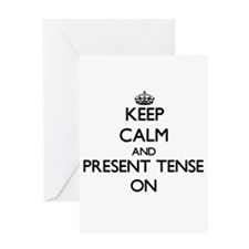 Keep Calm and Present Tense ON Greeting Cards