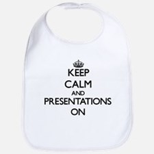 Keep Calm and Presentations ON Bib