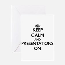 Keep Calm and Presentations ON Greeting Cards