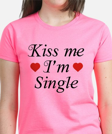 Kiss Me I'm Single T-Shirt
