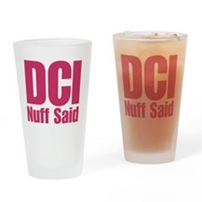 DCI Nuff Said Drinking Glass
