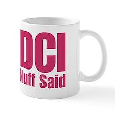 DCI Nuff Said Mug