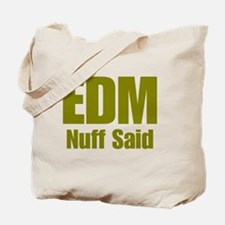EDM Nuff Said Tote Bag