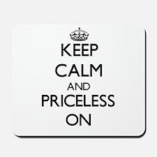 Keep Calm and Priceless ON Mousepad