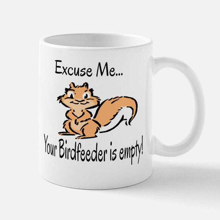 YOUR BIRD FEEDER IS EMPTY Mug