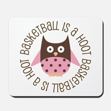 Basketball is a Hoot Mousepad