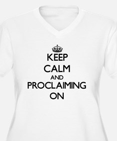 Keep Calm and Proclaiming ON Plus Size T-Shirt