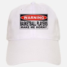 Warning Basketball Players Make Me Horny Baseball Baseball Cap