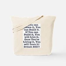 Dream, Build, Live, Love Tote Bag