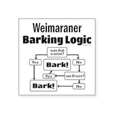 "Weim Bark Logic Square Sticker 3"" x 3"""