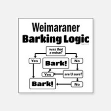 "Weim Bark Logic Square Sticker 3"" x 3"""