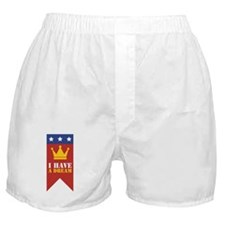 I Have A Dream Boxer Shorts