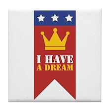 I Have A Dream Tile Coaster