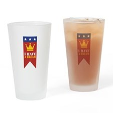 I Have A Dream Drinking Glass