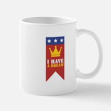 I Have A Dream Mugs