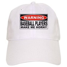 Warning Baseball Players Make Me Horny Baseball Cap