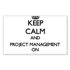 Keep Calm and Project Management ON Decal