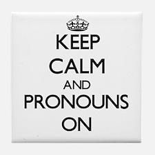Keep Calm and Pronouns ON Tile Coaster