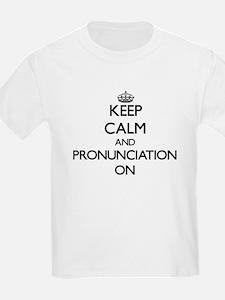 Keep Calm and Pronunciation ON T-Shirt