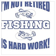 Retirement Fishing Humor Poster