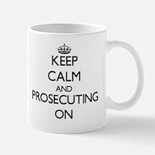 Keep Calm and Prosecuting ON Mug