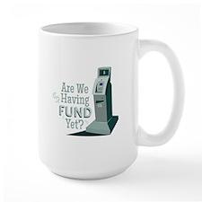 Having Fund? Mugs
