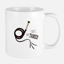 Cant Be Tamed Mugs