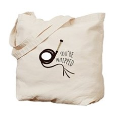 Youre Whipped Tote Bag