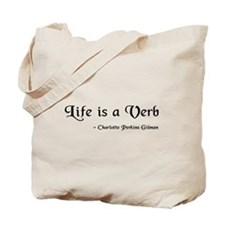 Life Is A Verb Tote Bag