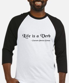 Life Is A Verb Baseball Jersey