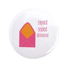 Signed Sealed Delivered Button