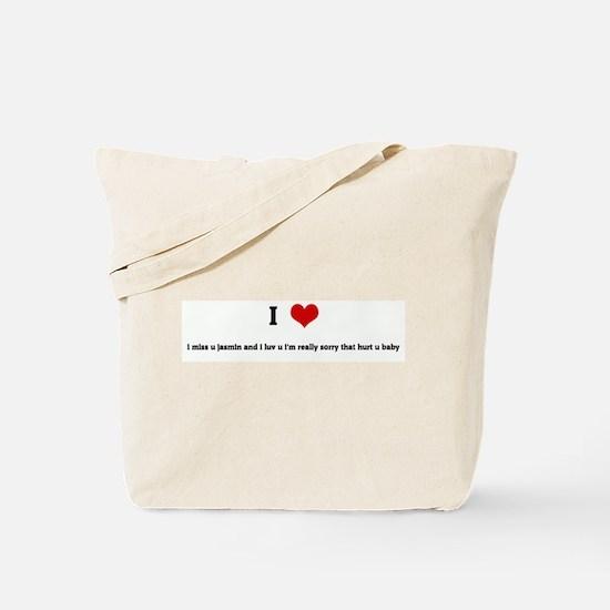 I Love i miss u jasmin and i  Tote Bag