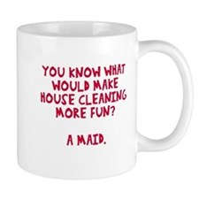 Housecleaning more fun Mug
